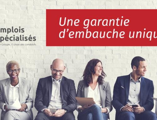 Connaissez-vous la garantie d'embauche d'Emplois spécialisés?